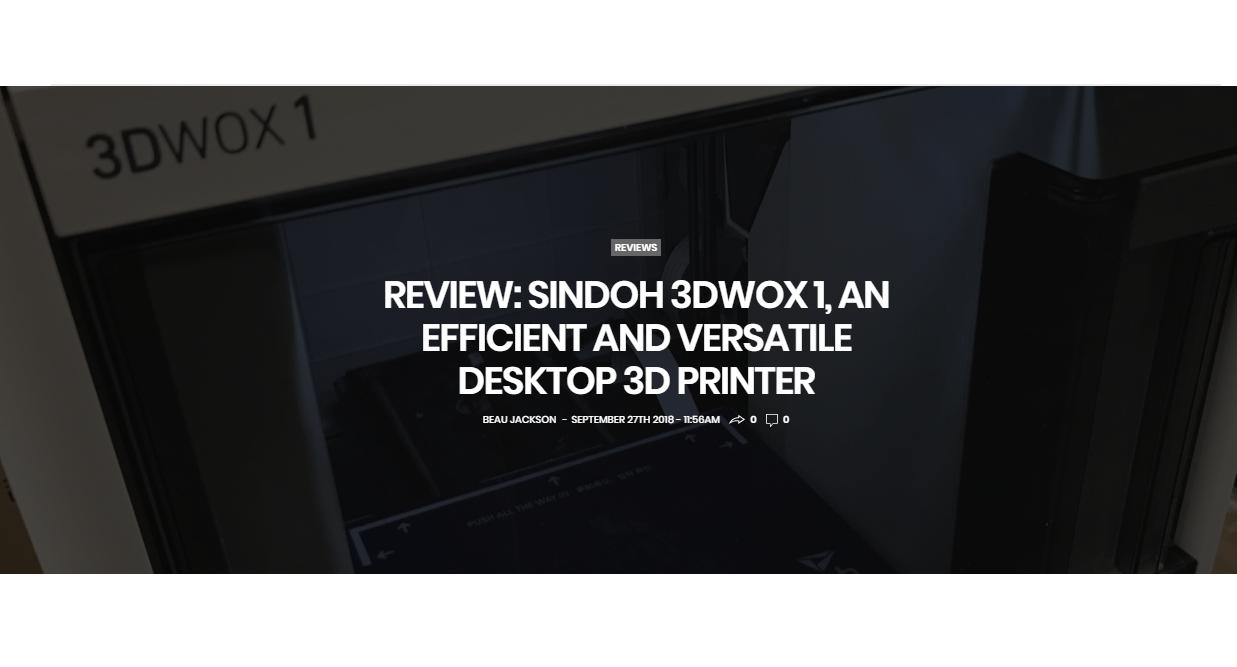 3DPrintingIndustry.com Review: Sindoh 3DWOX 1, an Efficient and Versatile Desktop 3D Printer